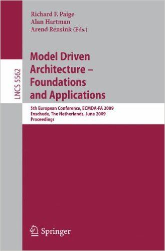 Model Driven Architecture - Foundations and Applications: 5th European Conference, ECMDA-FA 2009, Enschede,...