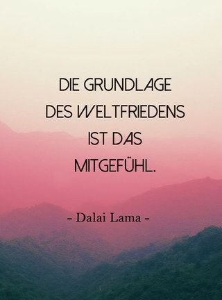 """Wer glaubt, Religion sei abgehoben und weltfremd, der hat nie die Zitate des Dalai Lama gelesen. Denn von wem ein Zitat wie dieses stammt: """"Wenn du glaubst..."""