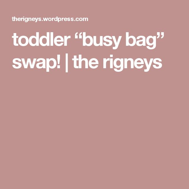 """toddler """"busy bag"""" swap! 