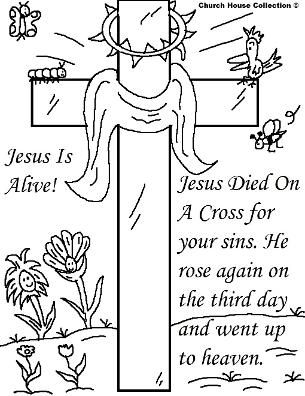 Easter Coloring Pages Jesus Is Alive Coloring Pages by ChurchHouseCollection.com Cross With thorns, butterfly, flowers, caterpillar, bee, Jesus Died On A Cross for your sins He Rose Again on the third day and went up to heaven coloring pages- Easter Resurrection of Jesus Coloring Pages  by ChurchHouseCollection.com Easter Cross Coloring Pages for Sunday School Preschool Kids