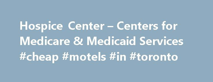 Hospice Center – Centers for Medicare & Medicaid Services #cheap #motels #in #toronto http://hotel.nef2.com/hospice-center-centers-for-medicare-medicaid-services-cheap-motels-in-toronto/  #medicare hospice # Hospice Center The Centers for Medicare Medicaid Services (CMS) issued a final rule (CMS-1652-F ) that will update the Medicare hospice payment rates, hospice wage index, and cap amount for fiscal year (FY) 2017. As finalized, hospices will see an estimated 2.1 percent ($350 million)…