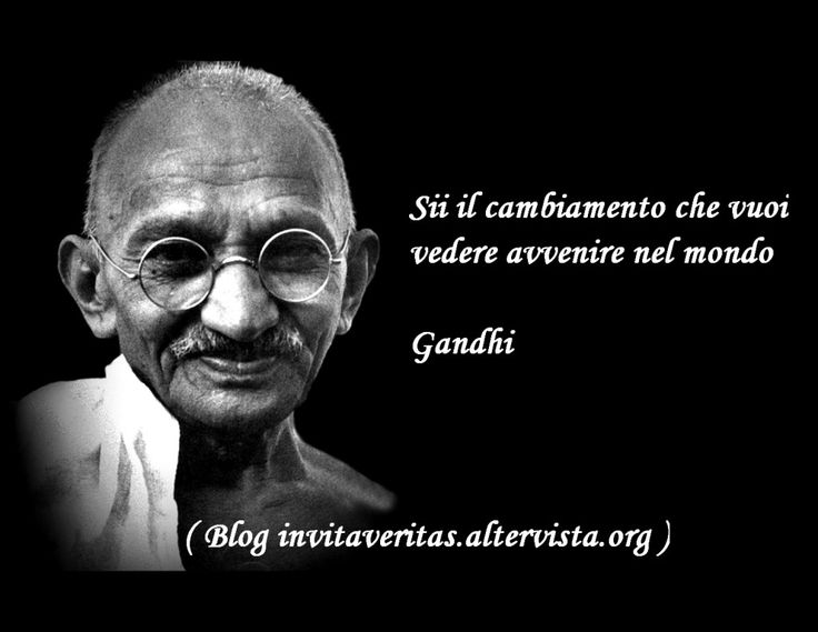 Frasi Gandhi - http://invitaveritas.altervista.org/frasi-gandhi/
