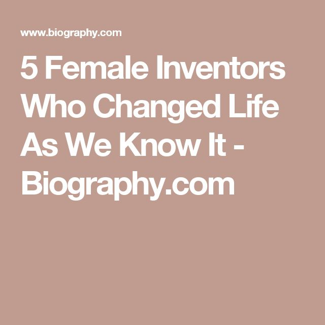 5 Female Inventors Who Changed Life As We Know It In honor of Women's History Month, here's a look back at five women whose ingenious inventions still make our lives safer, easier, and more enjoyable.