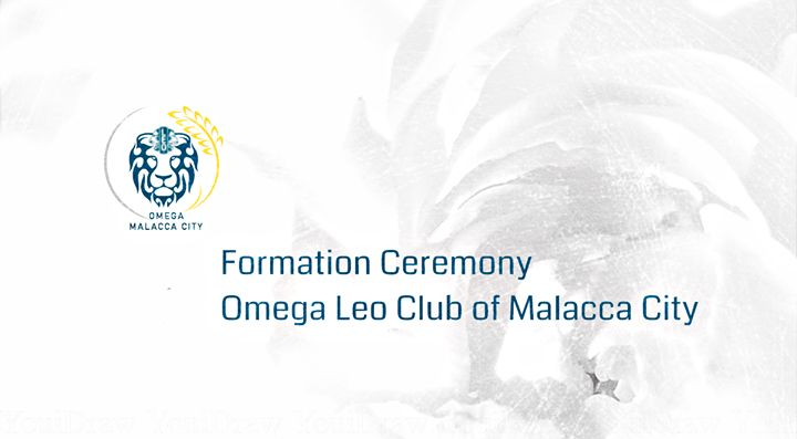Formation Ceremony of Omega Leo Club of Malacca City