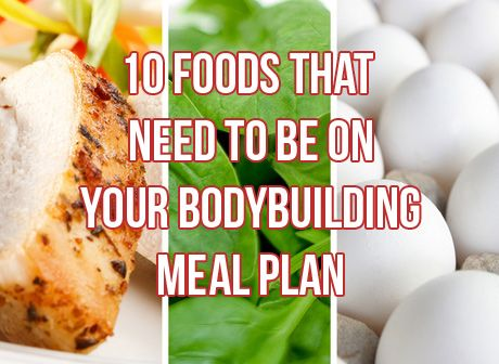 Top 10 Foods For A Bodybuilding Meal Plan | MuscleHack