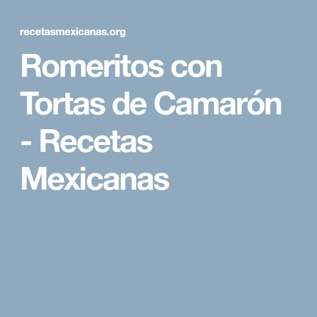 Romeritos con Tortas de Camarón - Recetas Mexicanas