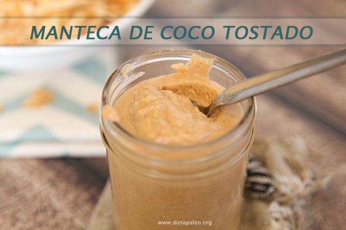 Como hacer manteca de coco tostado - Dieta Paleo