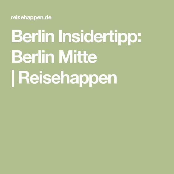 Berlin Insidertipp: Berlin Mitte |Reisehappen