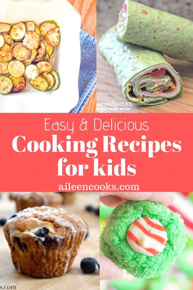 25 Cooking Recipes For Kids Kids Cooking Recipes Vegetable Recipes For Kids Dessert Recipes For Kids