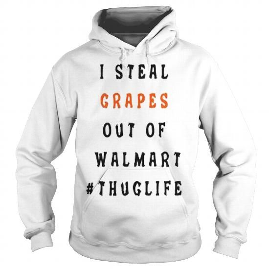 Cool I STEAL GRAPES OUT OF WALMART Shirts & Tees