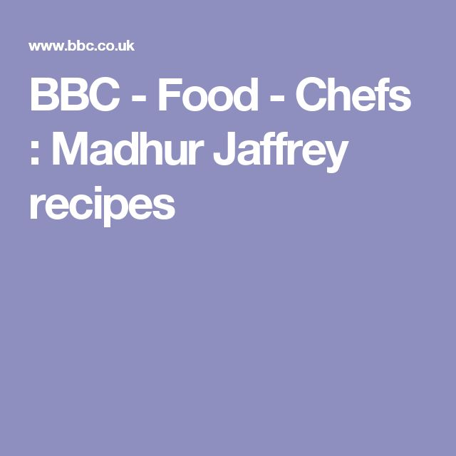 BBC - Food - Chefs : Madhur Jaffrey recipes