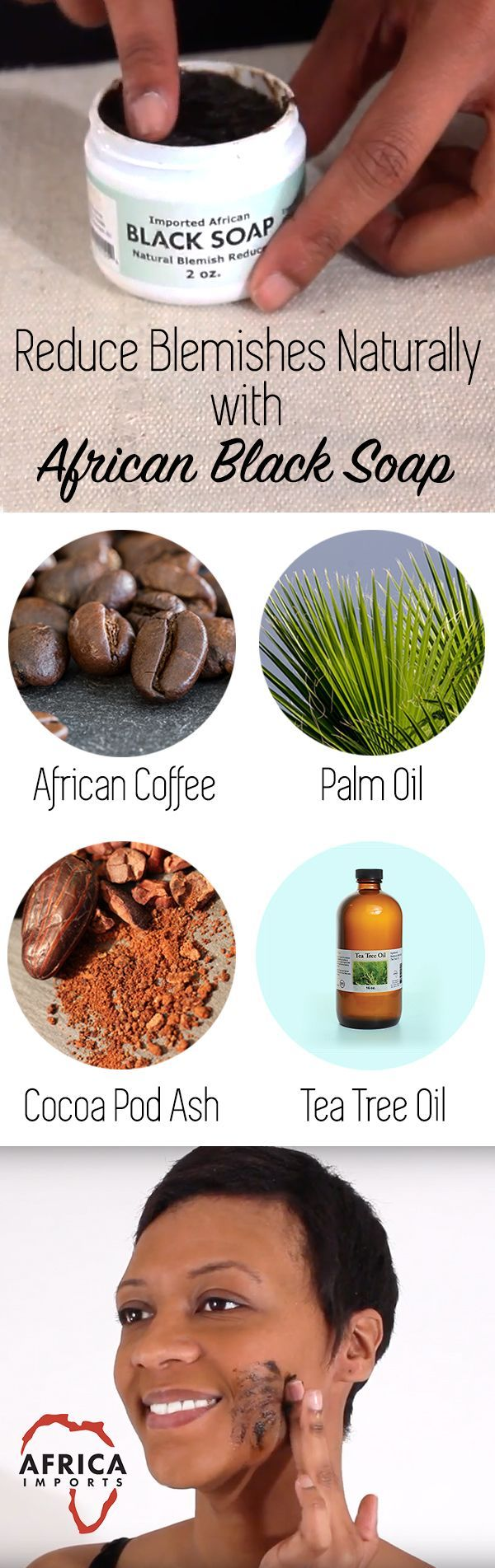 Reduce Blemishes Naturally with Black African Soap - This all natural soap is made with traditional African ingredients including African Coffee, Palm Oil, Cocoa Pod Ash, and Tea Tree Oil.  Just use this African black soap daily to naturally reduce acne and blemishes.  We love this all natural non-toxic soap that quickly clears up skin without using toxic chemicals that harm skin.  #nontoxic #naturalremedies #naturalbeauty #allnatural #black #african #beauty #Acne #skincare #skincareproducts