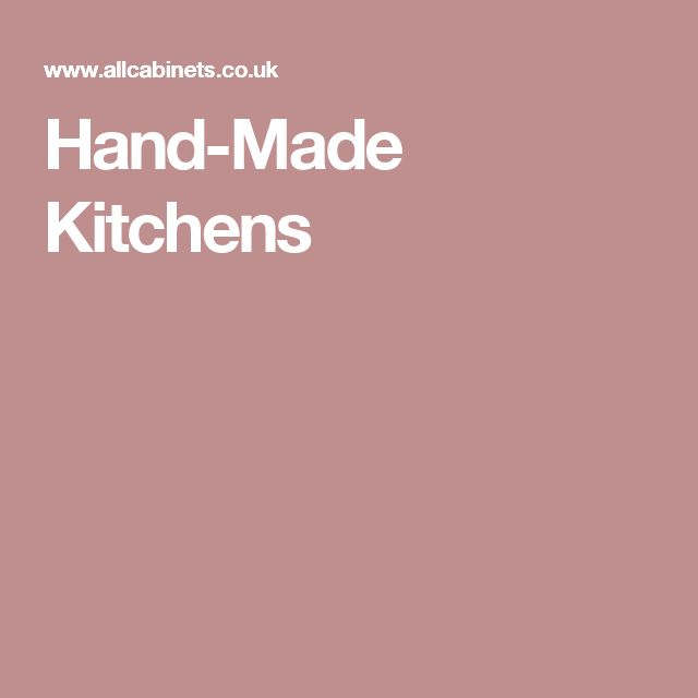Hand-Made Kitchens