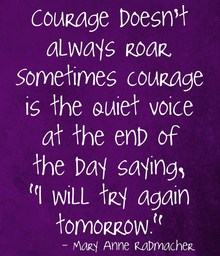 courage: Have Courage Quotes, Remember This, Books Jackets, Life, Things, Favorite Quotes, Living, Senior Quotes, Purple Quotes