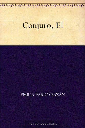 El Conjuro, de Emilia Pardo Bazán ***GRATIS***. Puedes conseguirlo en http://magia.esoterik-a.com/producto/el-conjuro-gratis/