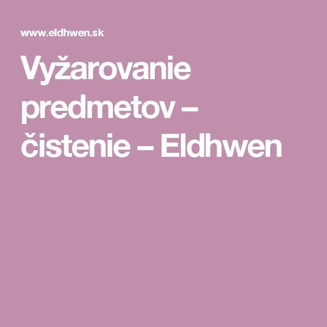 Vyžarovanie predmetov – čistenie – Eldhwen