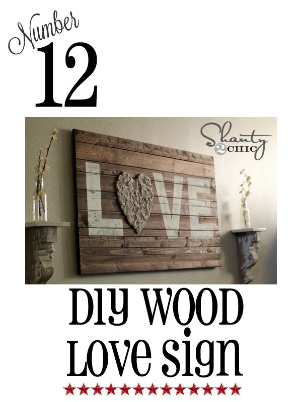 12 Shanty Chic Ideas to do in the home. LOVE the Wood Love Sign...HEIDI -- WE MUST