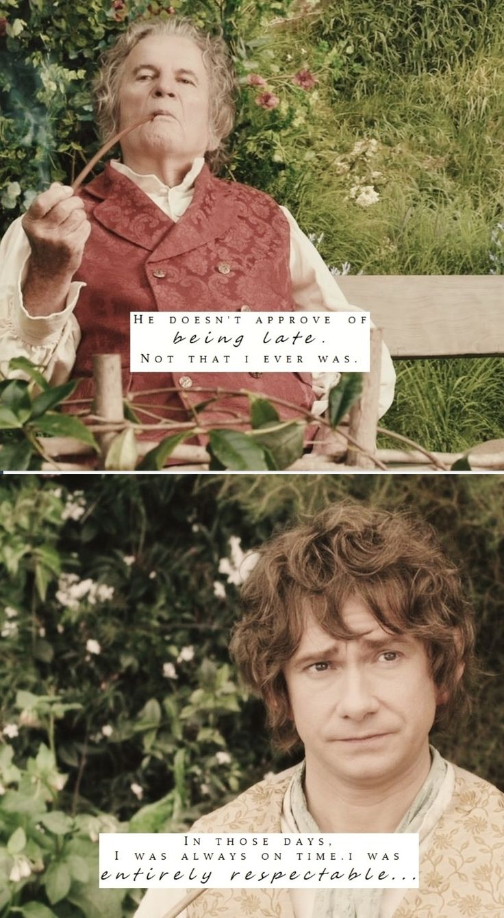 """""""A wizard is never late, Frodo Baggins, nor is he early, he arrives precisely when he means to!"""" :D"""