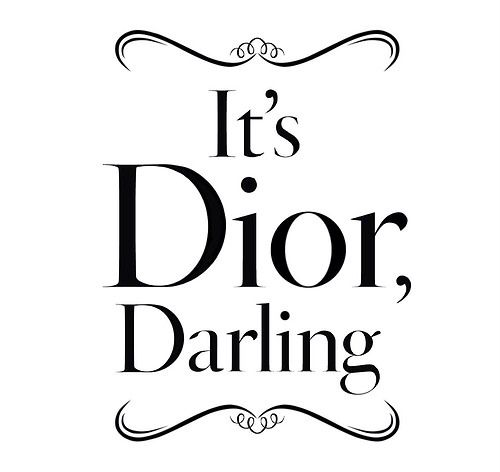 """REQUIRED   TheyAllHateUs #Quote """"It's Dior Darling"""""""
