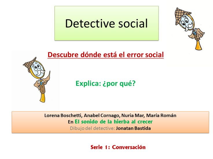 Detective social. Descubre dónde está el error social. El sonido de la hierba al crecer.