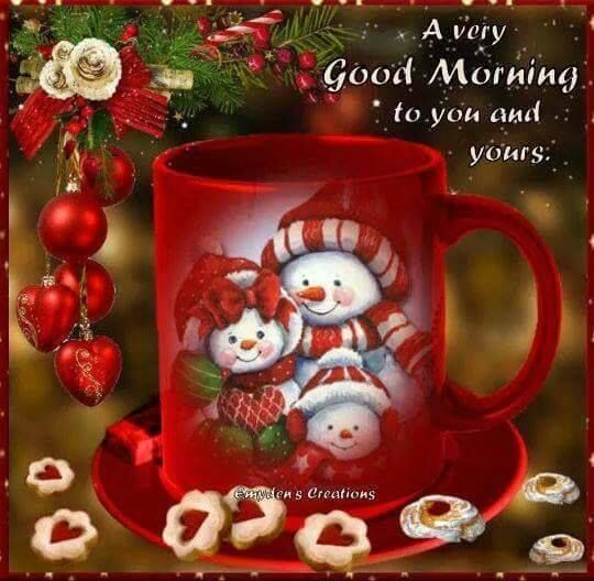 A Very Good Morning To You And Yours christmas christmas pictures christmas ideas christmas quotes holiday quotes christmas images christmas pics christmas photos christmas pic images christmas picture ideas christmas quotes and sayings