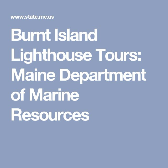 Burnt Island Lighthouse Tours: Maine Department of Marine Resources