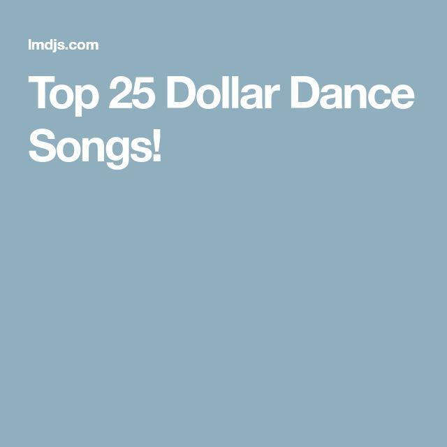 Top 25 Dollar Dance Songs!