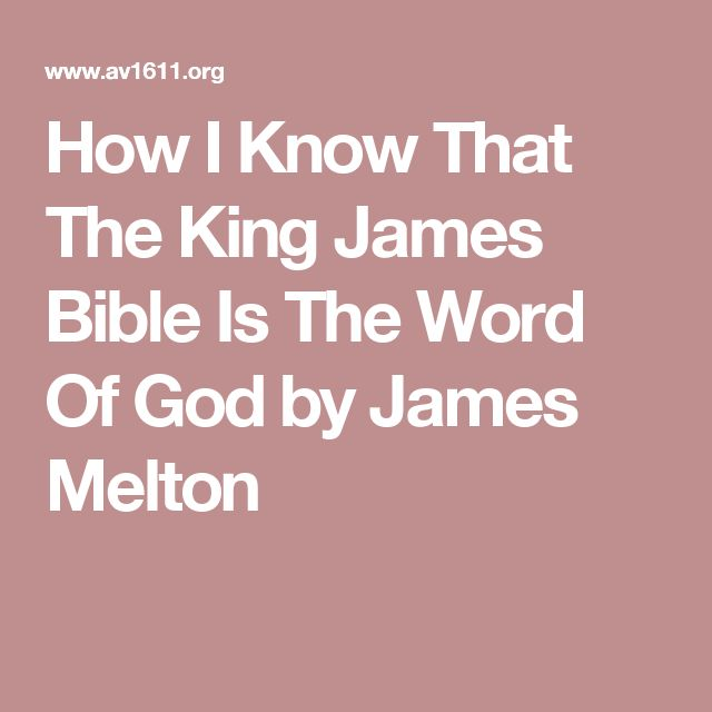 How I Know That The King James Bible Is The Word Of God by James Melton