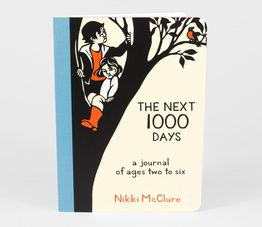 The Next 1000 Days: A Journal of Ages Two to Six - Nikki McClure