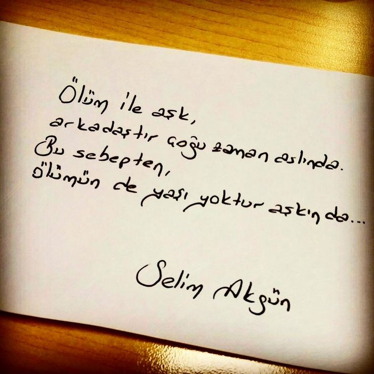 Ölüm ile aşk, arkadaştır çoğu zaman aslında. Bu sebepten, Ölümün de yaşı yoktur aşkın da... Selim Akgün