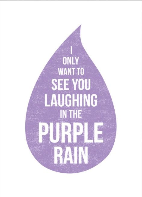 Purple Rain Prince Song Lyric Quote by LyricWall (not sure it's the right lyric but it's still cute!) ☔️