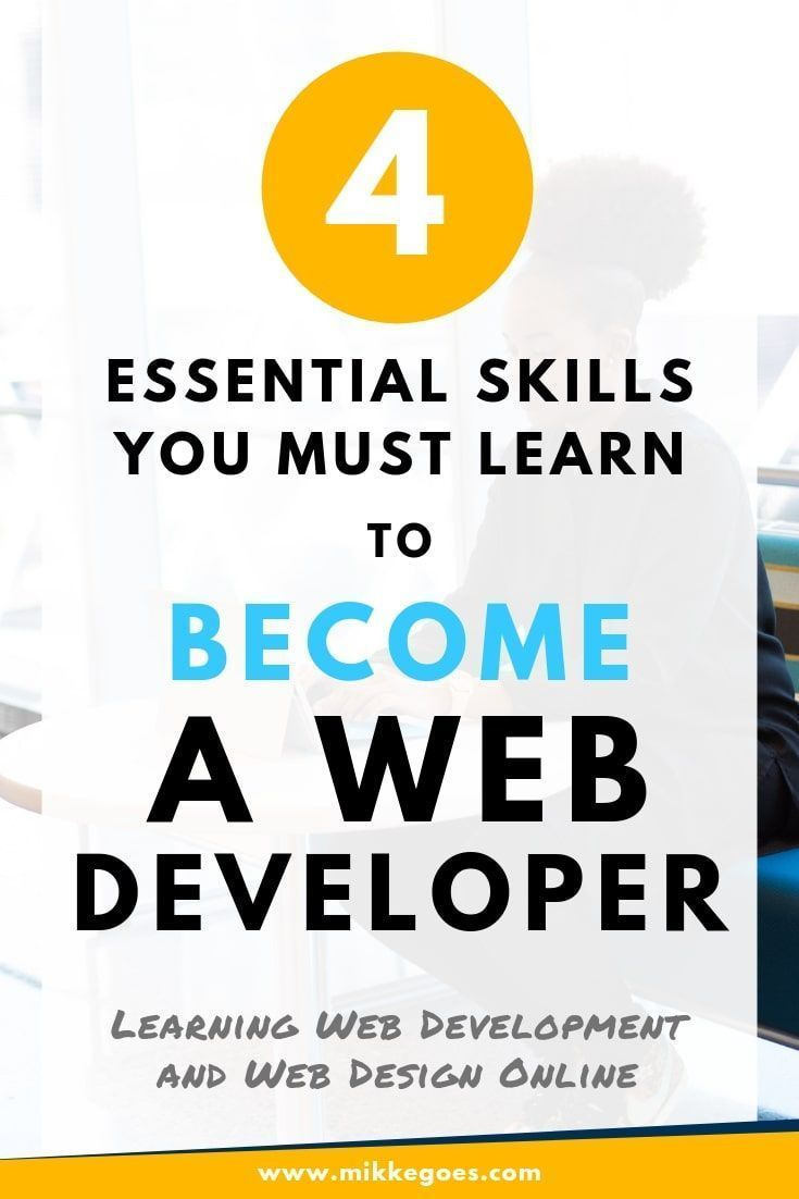 4 Must Have Skills To Become A Web Developer In 2019 Web Development Online Web Design Learning Web