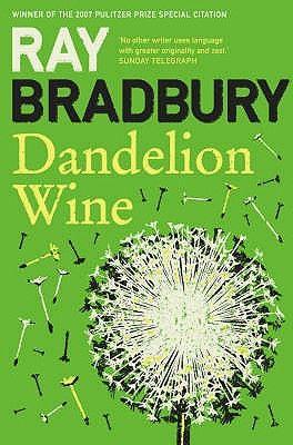 Dandelion Wine - Bradbury, Ray
