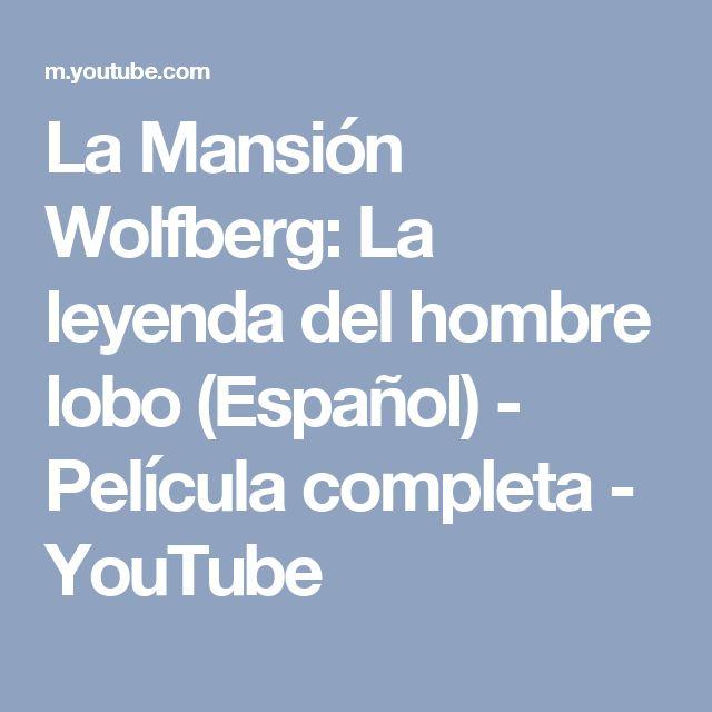 La Mansión Wolfberg: La leyenda del hombre lobo (Español) - Película completa - YouTube