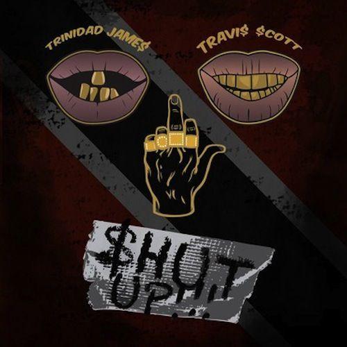 Trinidad James & Travi$ Scott - $hut Up | New Music