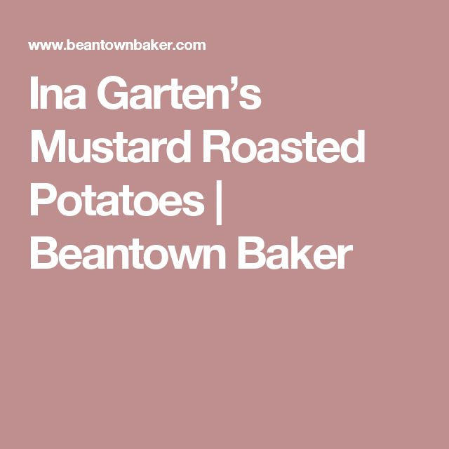 best 20+ ina garten roasted potatoes ideas on pinterest | brocolli