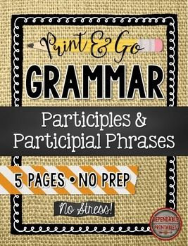 No Prep, No Stress Grammar Printables for Secondary ELA! Use these five handy handouts to introduce and practice the grammar concepts of participles and participial phrases.   Great for ACT review!