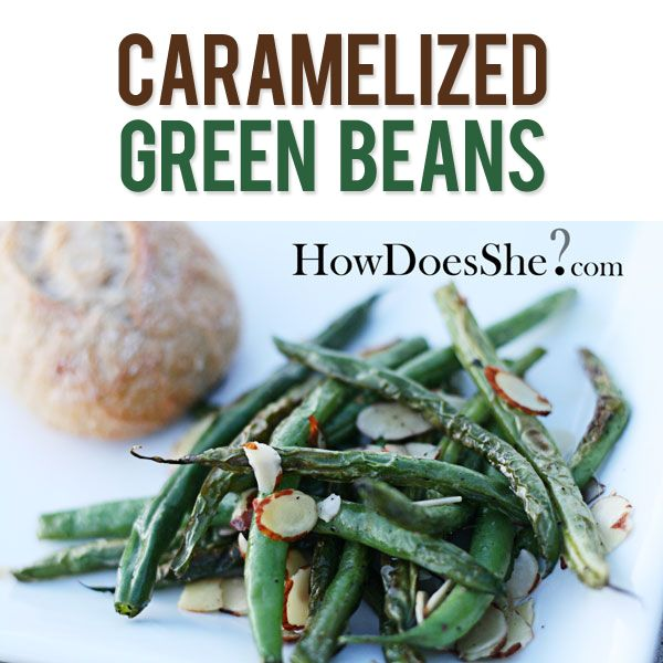 Caramelized Green Beans | Recipe | Green Beans, Beans and Green