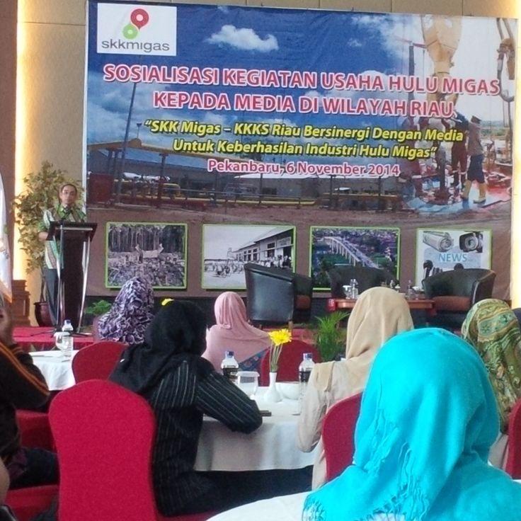 SKK Migas Sosialiasikan Kegiatan Usaha Hulu Migas ke Media di Riau