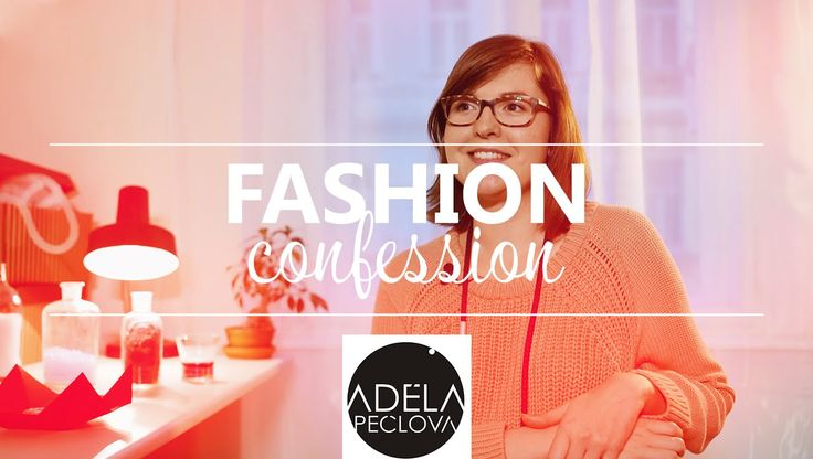 FASHION CONFESSION: Adéla Pečlová