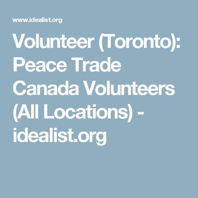 Volunteer (Toronto): Peace Trade Canada Volunteers (All Locations)   - idealist.org