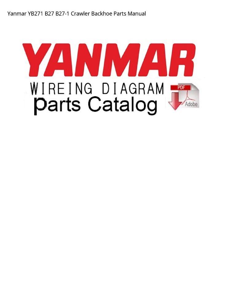Yanmar B27 Crawler Backhoe Parts Manual Parts Catalog Backhoe Preventive Maintenance
