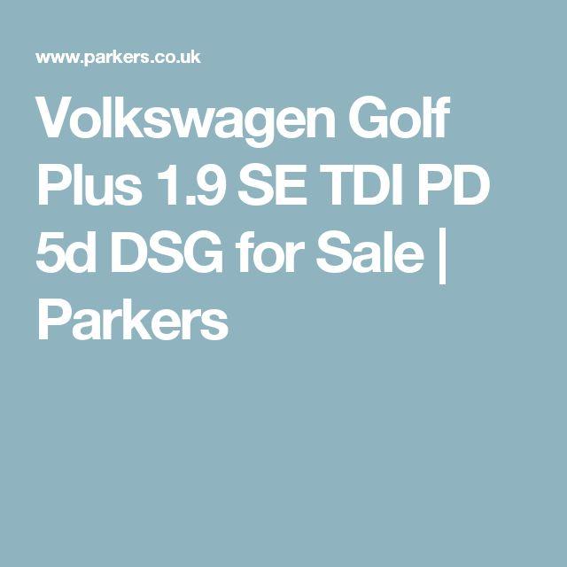Volkswagen Golf Plus 1.9 SE TDI PD 5d DSG for Sale | Parkers
