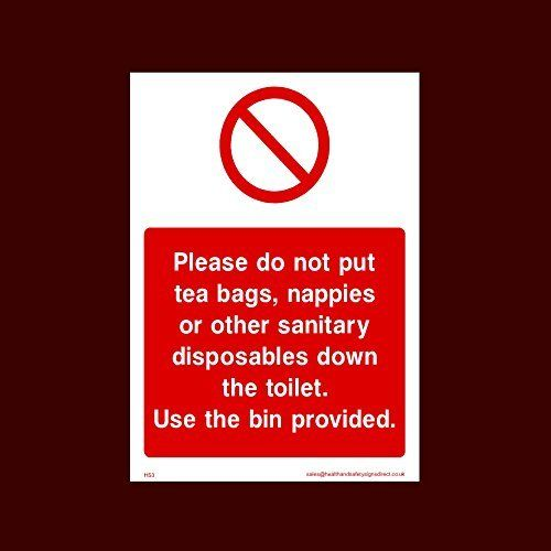 Do not dispose of tea bags, nappies or other sanitry disposables Plastic Sign – Toilet, Water, Reception, Car Park, Slippery Floor (HS3) by…