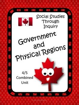 4/5 Canadian Physical Regions and Government: Social Studies