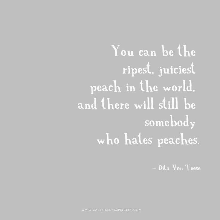 you can be the ripest peach quotes dita con tesse