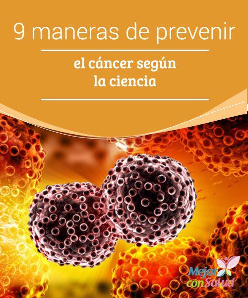9 maneras de prevenir el cáncer según la ciencia Es