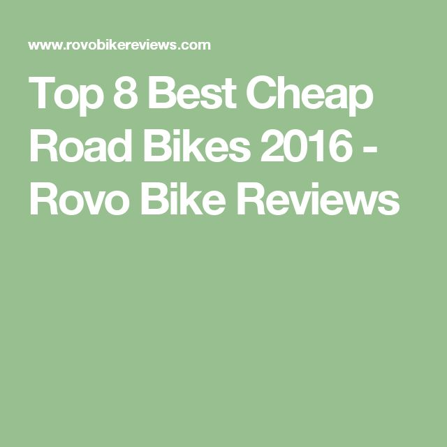 Top 8 Best Cheap Road Bikes 2016 - Rovo Bike Reviews