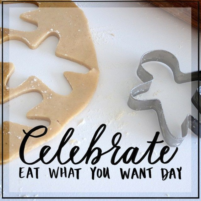 Celebrate Eat What You Want Day! www.awarmhello.com