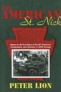 American St. Nick by Peter Lion. Save 22 Off!. $14.78. Publication: January 31, 2011. Publisher: Patton Publishing (January 31, 2011). Author: Peter Lion. 175 pages